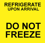 Caution Refrigeration Upon Arrival - Do Not Freeze